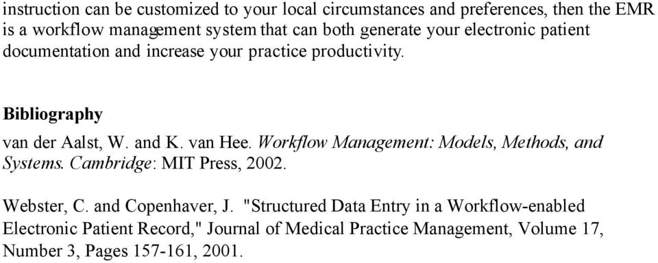 Workflow Management: Models, Methods, and Systems. Cambridge: MIT Press, 2002. Webster, C. and Copenhaver, J.