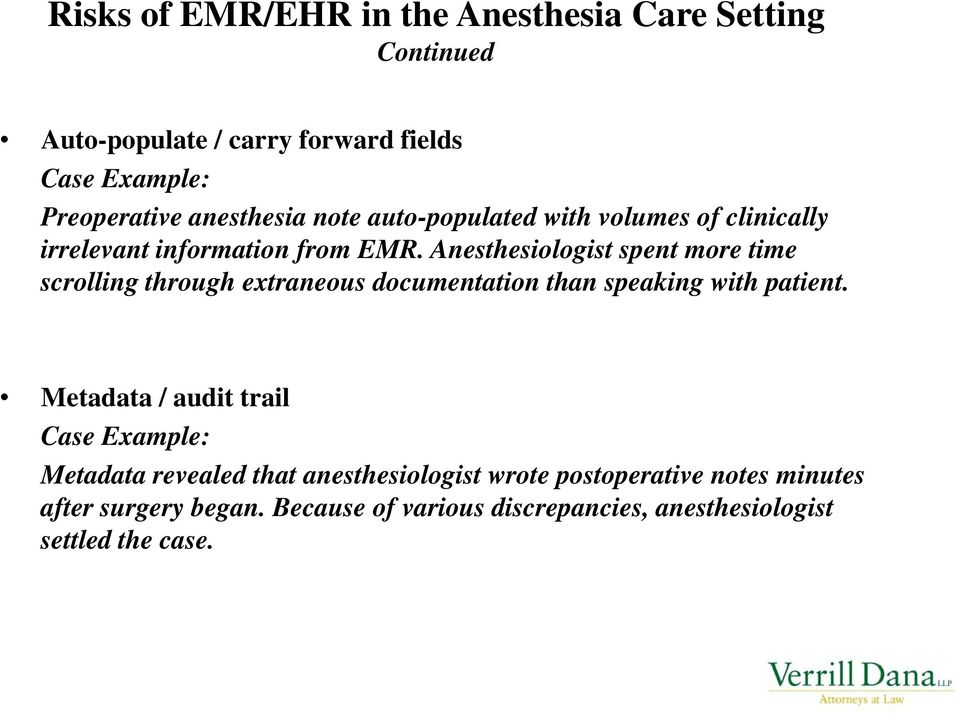 Anesthesiologist spent more time scrolling through extraneous documentation than speaking with patient.