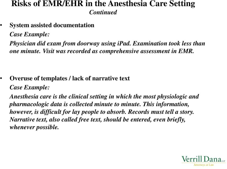 Overuse of templates / lack of narrative text Case Example: Anesthesia care is the clinical setting in which the most physiologic and pharmacologic