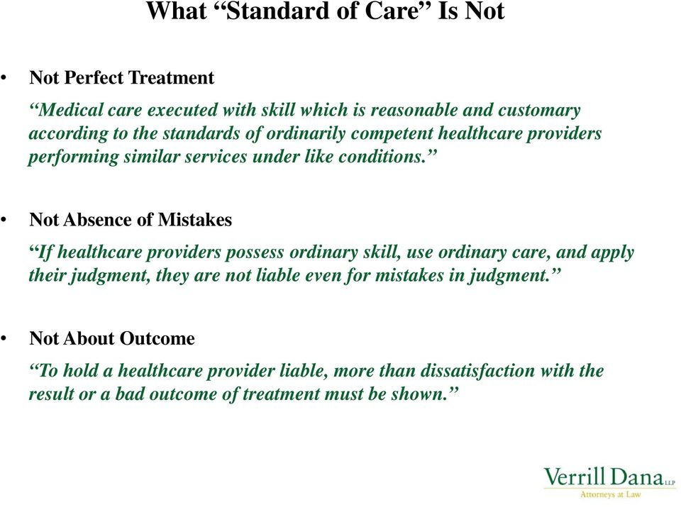 Not Absence of Mistakes If healthcare providers possess ordinary skill, use ordinary care, and apply their judgment, they are not liable