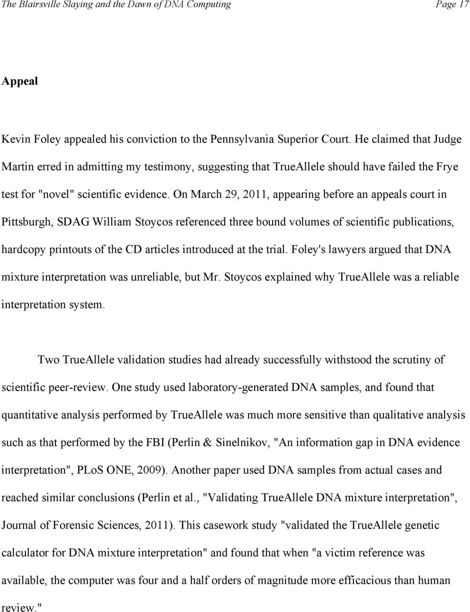 On March 29, 2011, appearing before an appeals court in Pittsburgh, SDAG William Stoycos referenced three bound volumes of scientific publications, hardcopy printouts of the CD articles introduced at