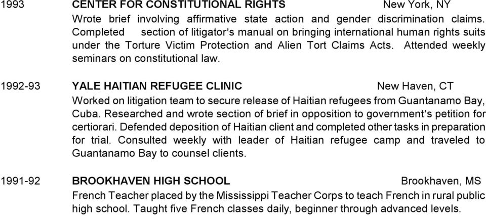 1992-93 YALE HAITIAN REFUGEE CLINIC New Haven, CT Worked on litigation team to secure release of Haitian refugees from Guantanamo Bay, Cuba.