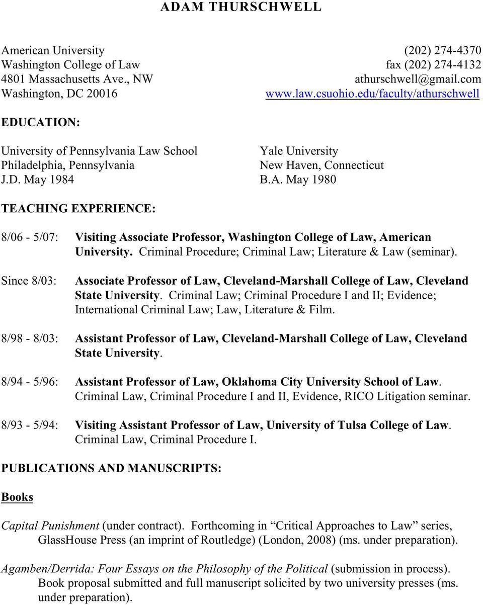 Criminal Procedure; Criminal Law; Literature & Law (seminar). Since 8/03: Associate Professor of Law, Cleveland-Marshall College of Law, Cleveland State University.