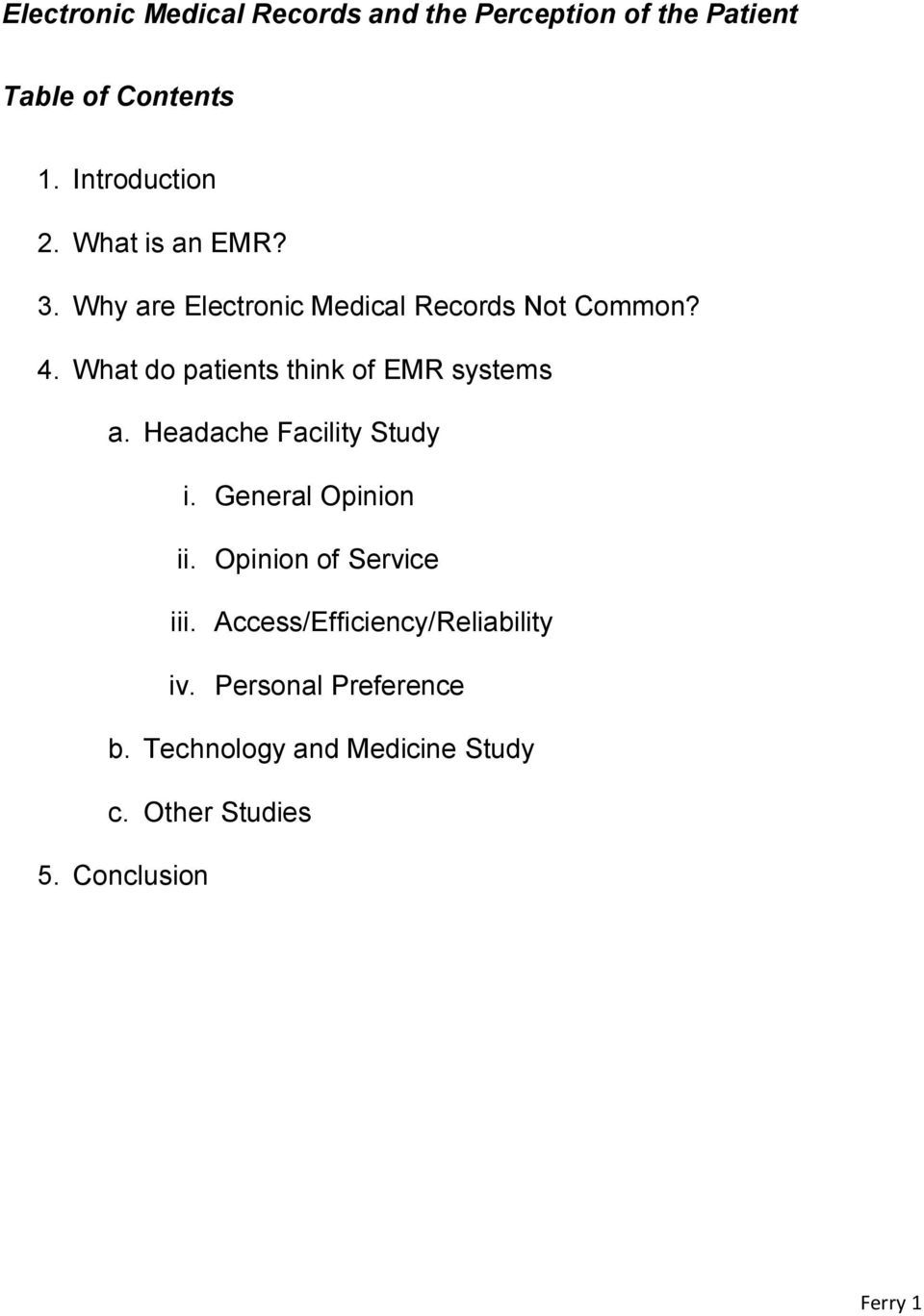 What do patients think of EMR systems a. Headache Facility Study i. General Opinion ii.