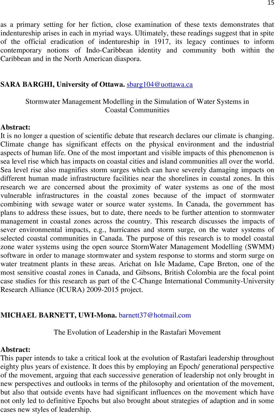 both within the Caribbean and in the North American diaspora. SARA BARGHI, University of Ottawa. sbarg104@uottawa.