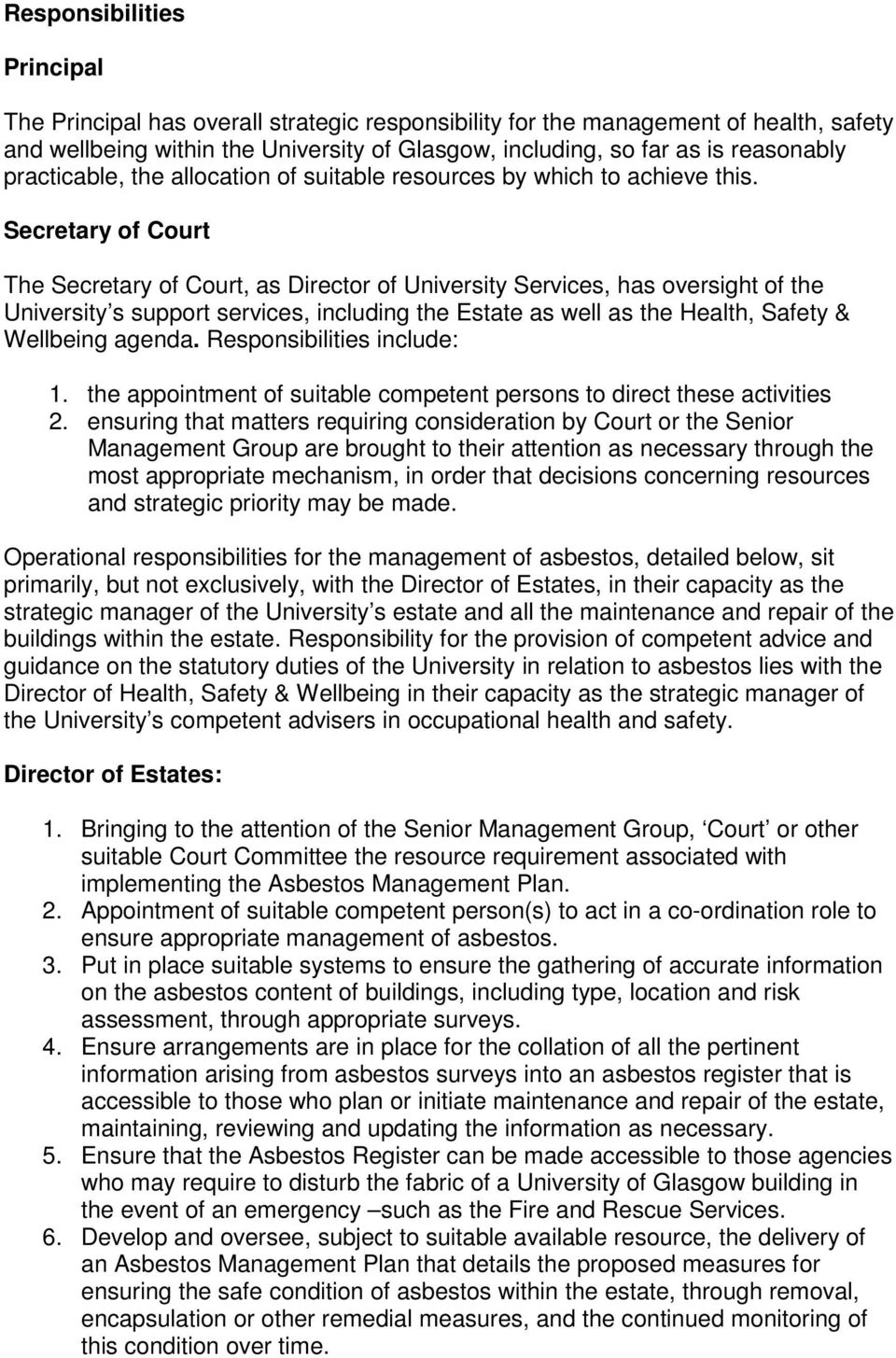 Secretary of Court The Secretary of Court, as Director of University Services, has oversight of the University s support services, including the Estate as well as the Health, Safety & Wellbeing