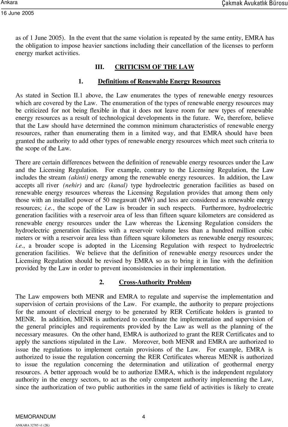 activities. III. CRITICISM OF THE LAW 1. Definitions of Renewable Energy Resources As stated in Section II.