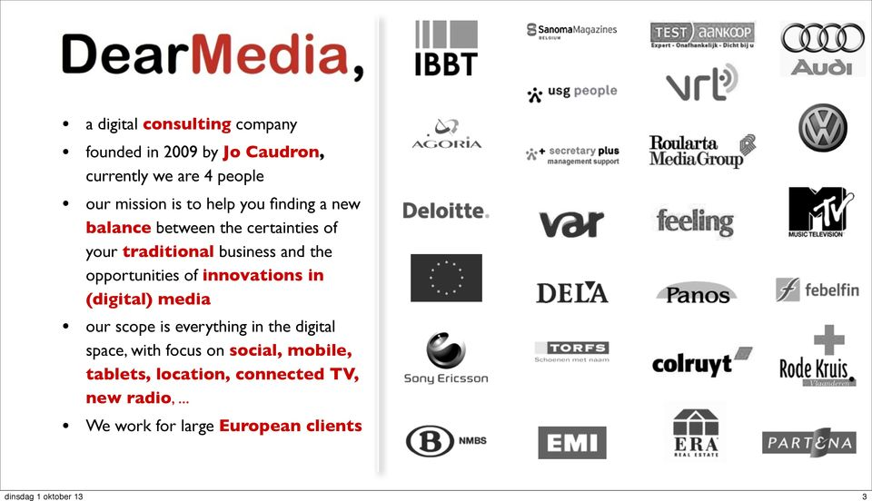 opportunities of innovations in (digital) media our scope is everything in the digital space, with