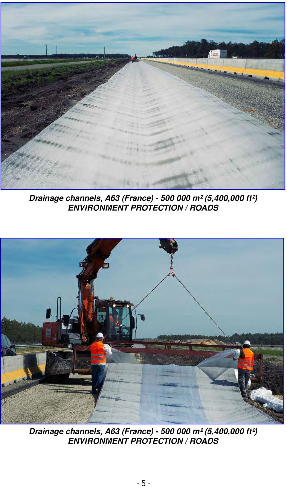 PROTECTION // ROADS ROUTES Drainage channels, Cunettes, A63 A63 (France) - 500 000