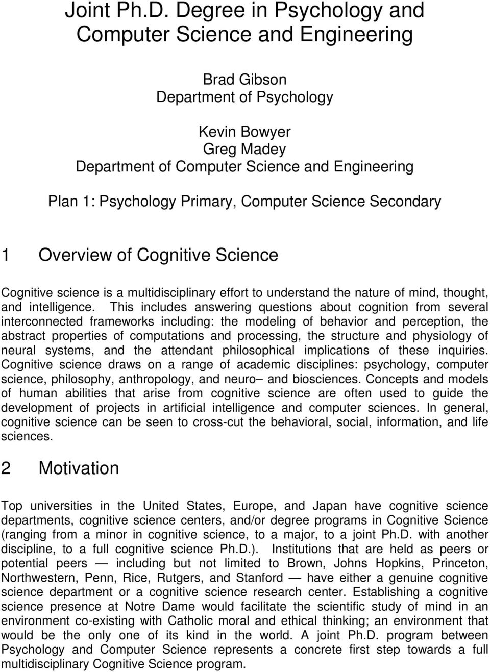 Computer Science Secondary 1 Overview of Cognitive Science Cognitive science is a multidisciplinary effort to understand the nature of mind, thought, and intelligence.