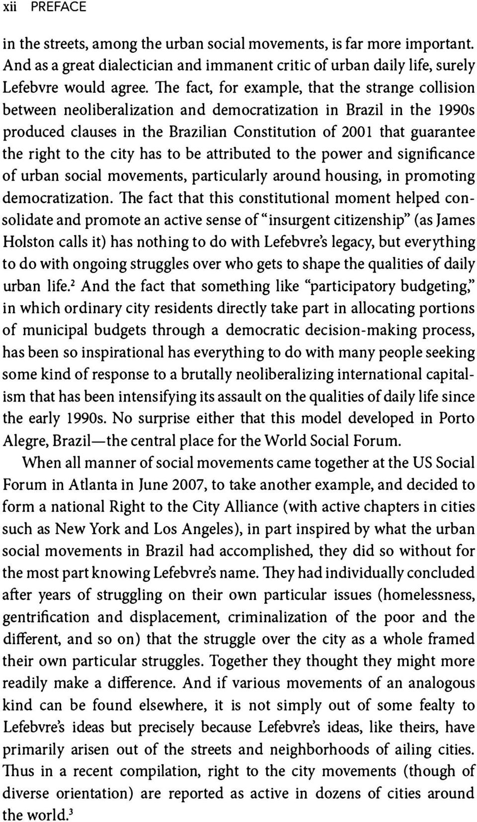 to the city has to be attributed to the power and significance of urban social movements, particularly around housing, in promoting democratization.