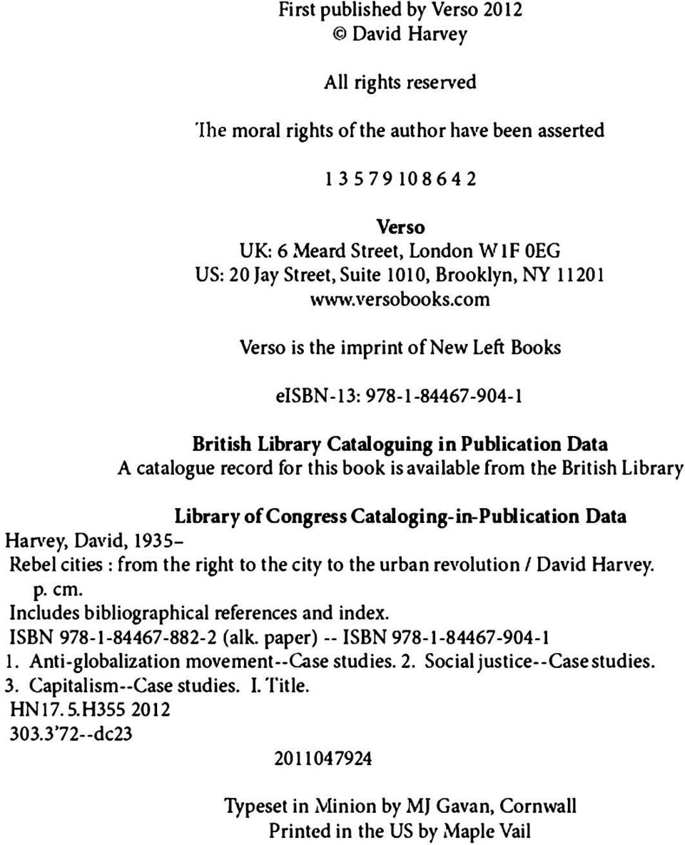 com Verso is the imprint of New Left Books eisbn-13: 978-1-84467-904-1 British Library Cataloguing in Publication Data A catalogue record for this book is available from the British Library Library