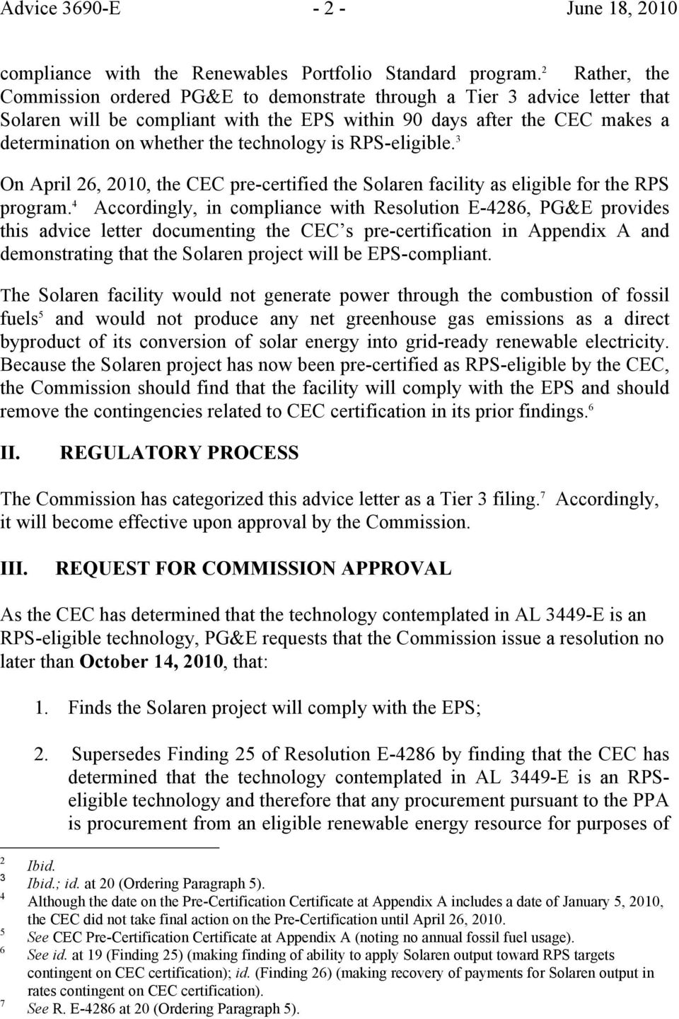 technology is RPS-eligible. 3 On April 26, 2010, the CEC pre-certified the Solaren facility as eligible for the RPS program.