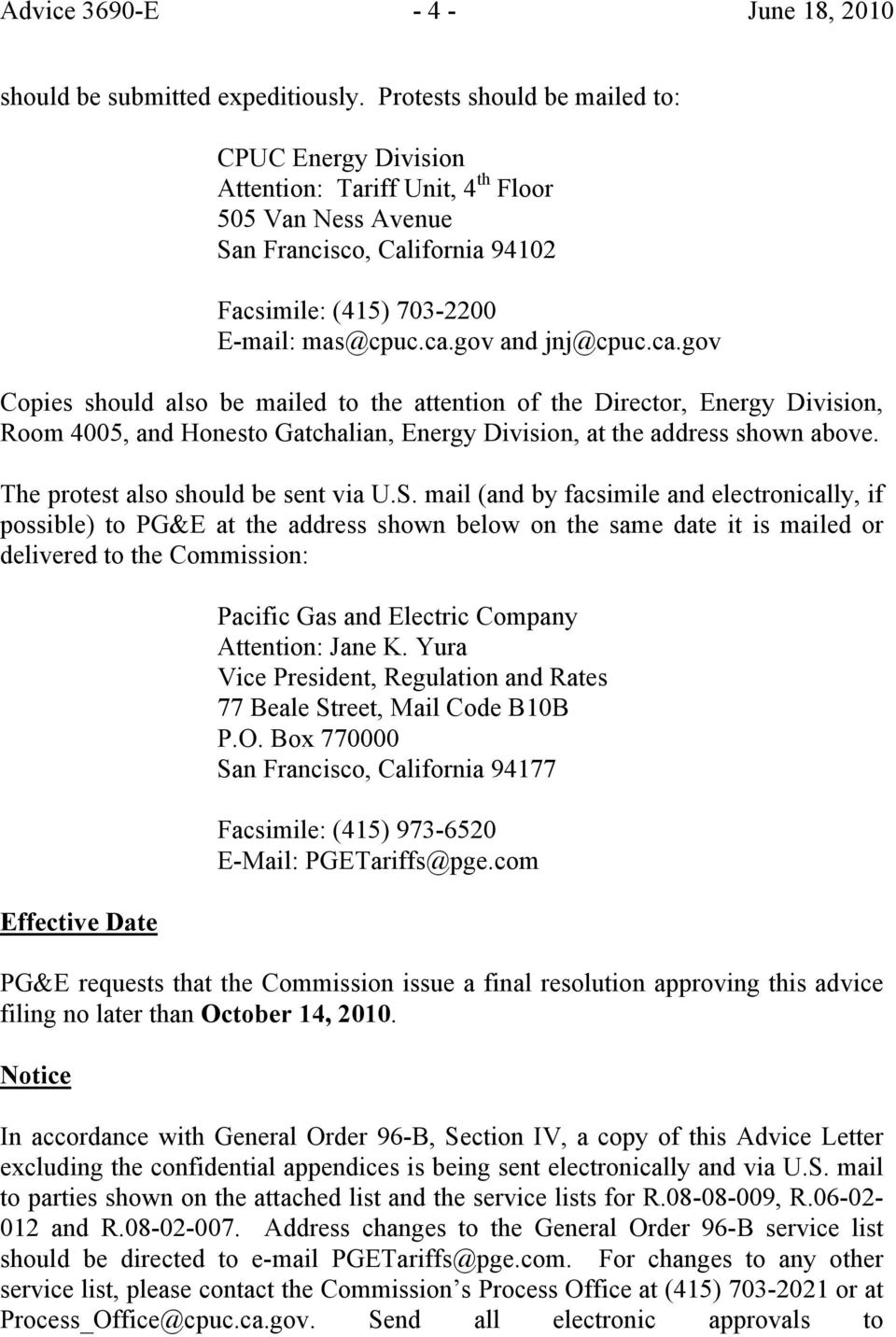 gov and jnj@cpuc.ca.gov Copies should also be mailed to the attention of the Director, Energy Division, Room 4005, and Honesto Gatchalian, Energy Division, at the address shown above.