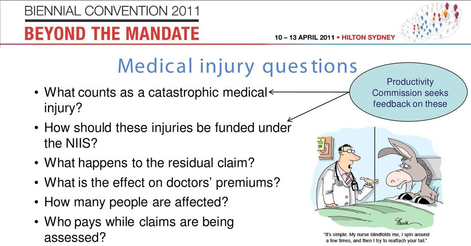 What happens to the residual claim? What is the effect on doctors premiums?