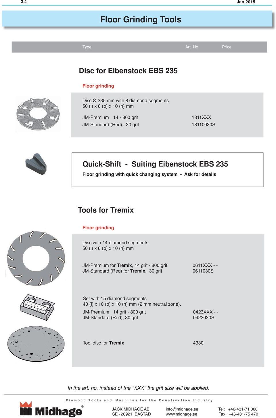 Quick-Shift - Suiting Eibenstock EBS 235 with quick changing system - Ask for details Tools for Tremix Disc with 14 diamond segments 50 (l) x 8 (b) x 10 (h) mm JM-Premium for