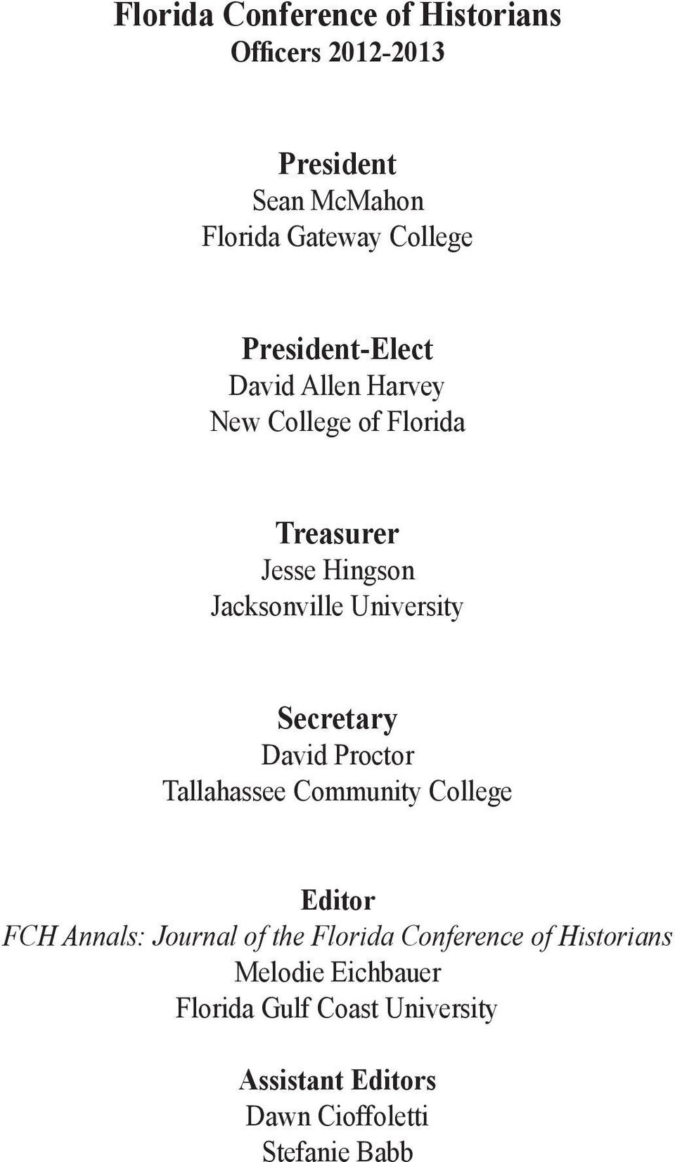 Secretary David Proctor Tallahassee Community College Editor FCH Annals: Journal of the Florida