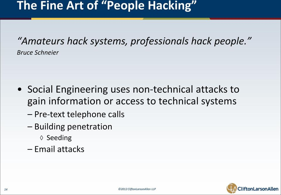 Bruce Schneier Social Engineering uses non-technical attacks to