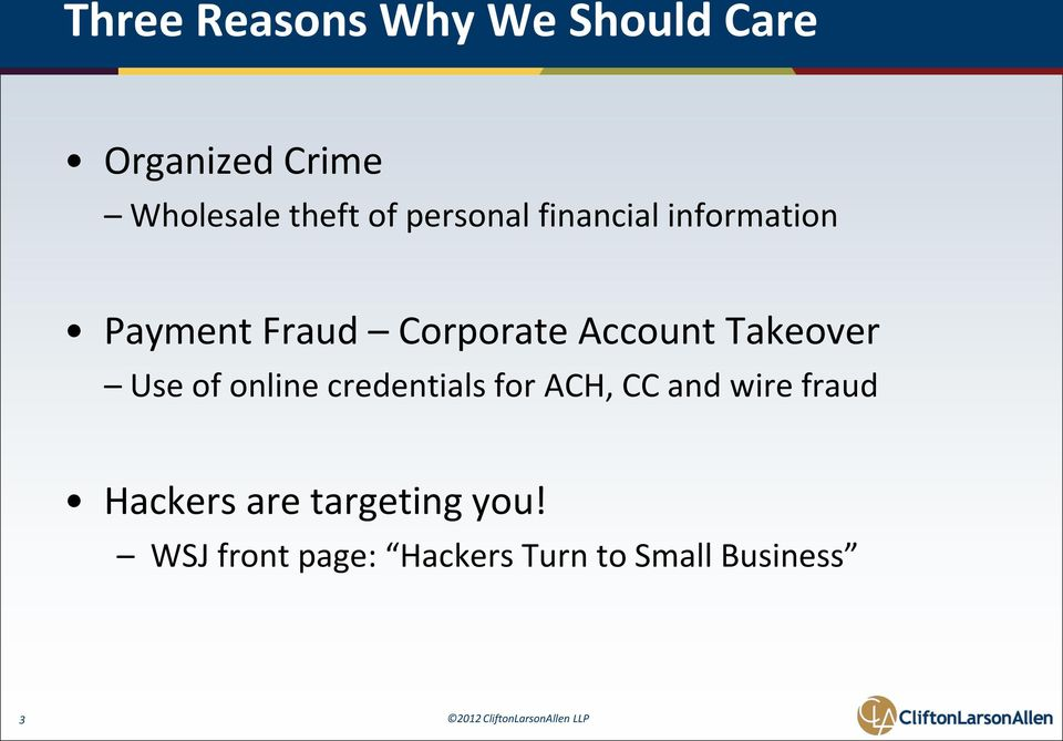 Takeover Use of online credentials for ACH, CC and wire fraud