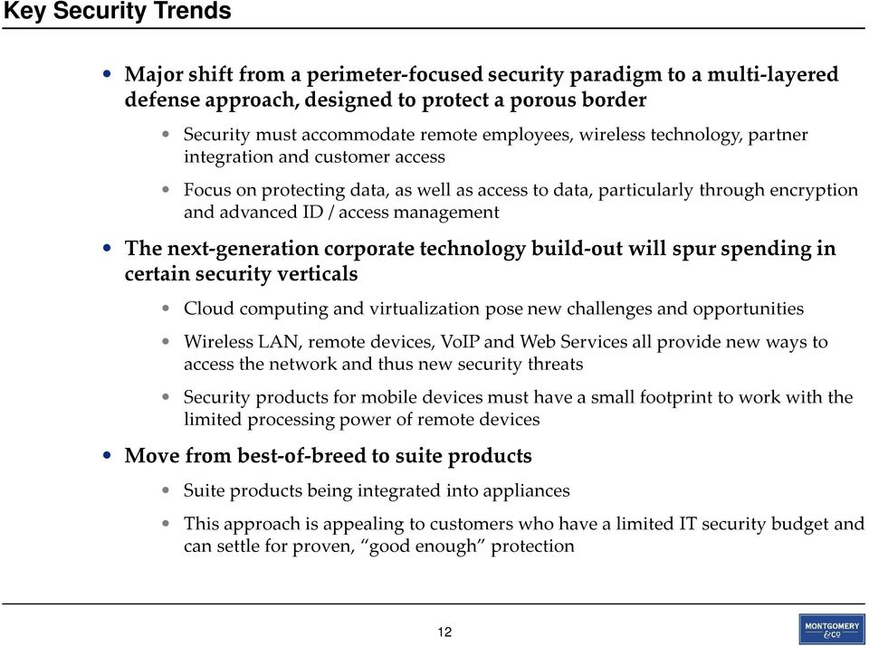next-generation corporate technology build-out will spur spending in certain security verticals Cloud computing and virtualization pose new challenges and opportunities Wireless LAN, remote devices,
