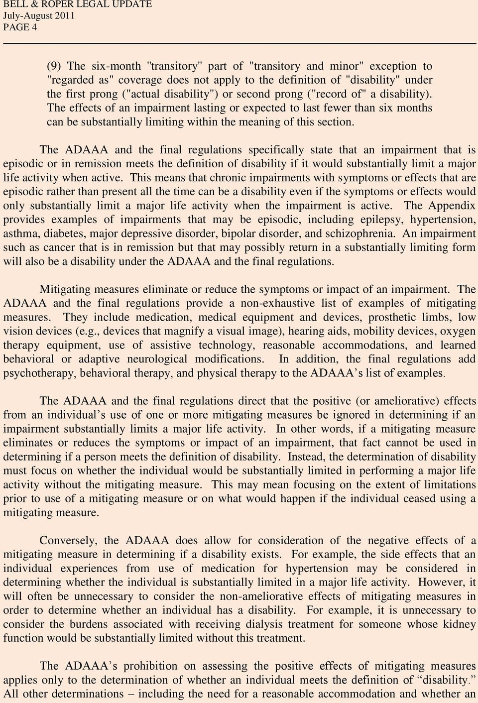 The ADAAA and the final regulations specifically state that an impairment that is episodic or in remission meets the definition of disability if it would substantially limit a major life activity