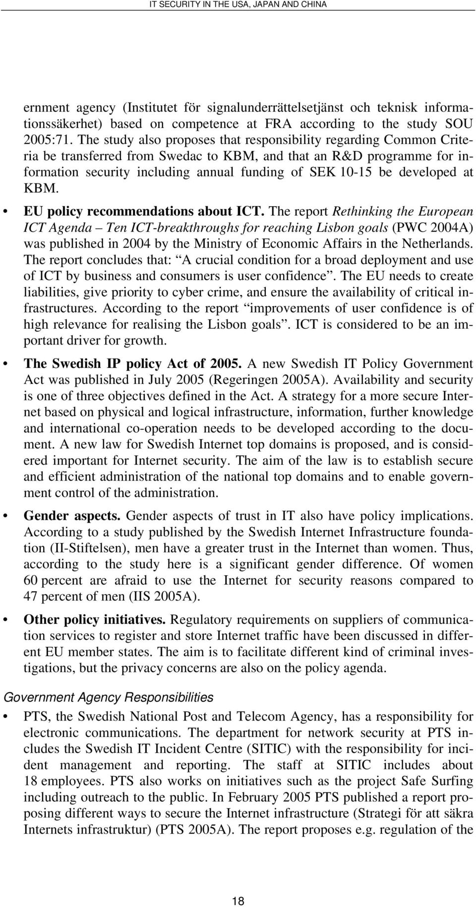 developed at KBM. EU policy recommendations about ICT.