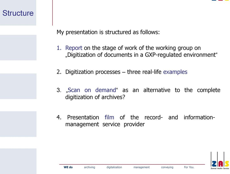 GXP-regulated environment 2. Digitization processes three real-life examples 3.
