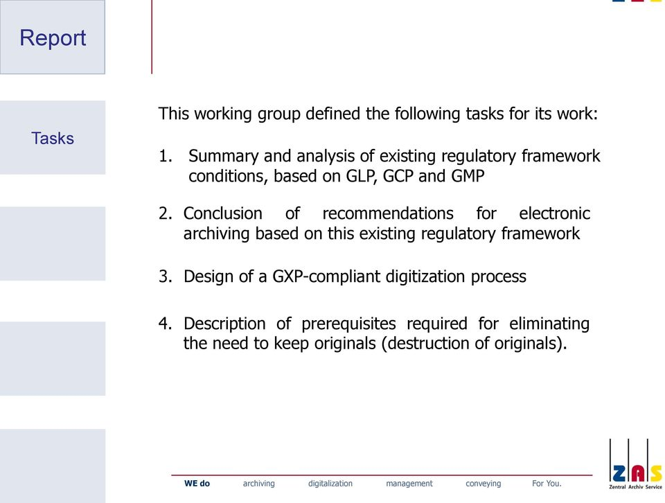 Conclusion of recommendations for electronic archiving based on this existing regulatory framework 3.