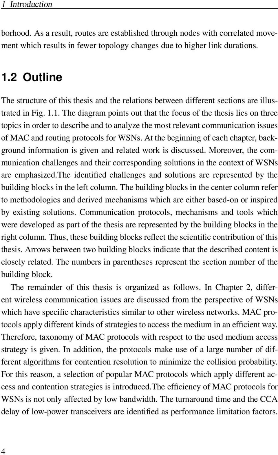 1. The diagram points out that the focus of the thesis lies on three topics in order to describe and to analyze the most relevant communication issues of MAC and routing protocols for WSNs.
