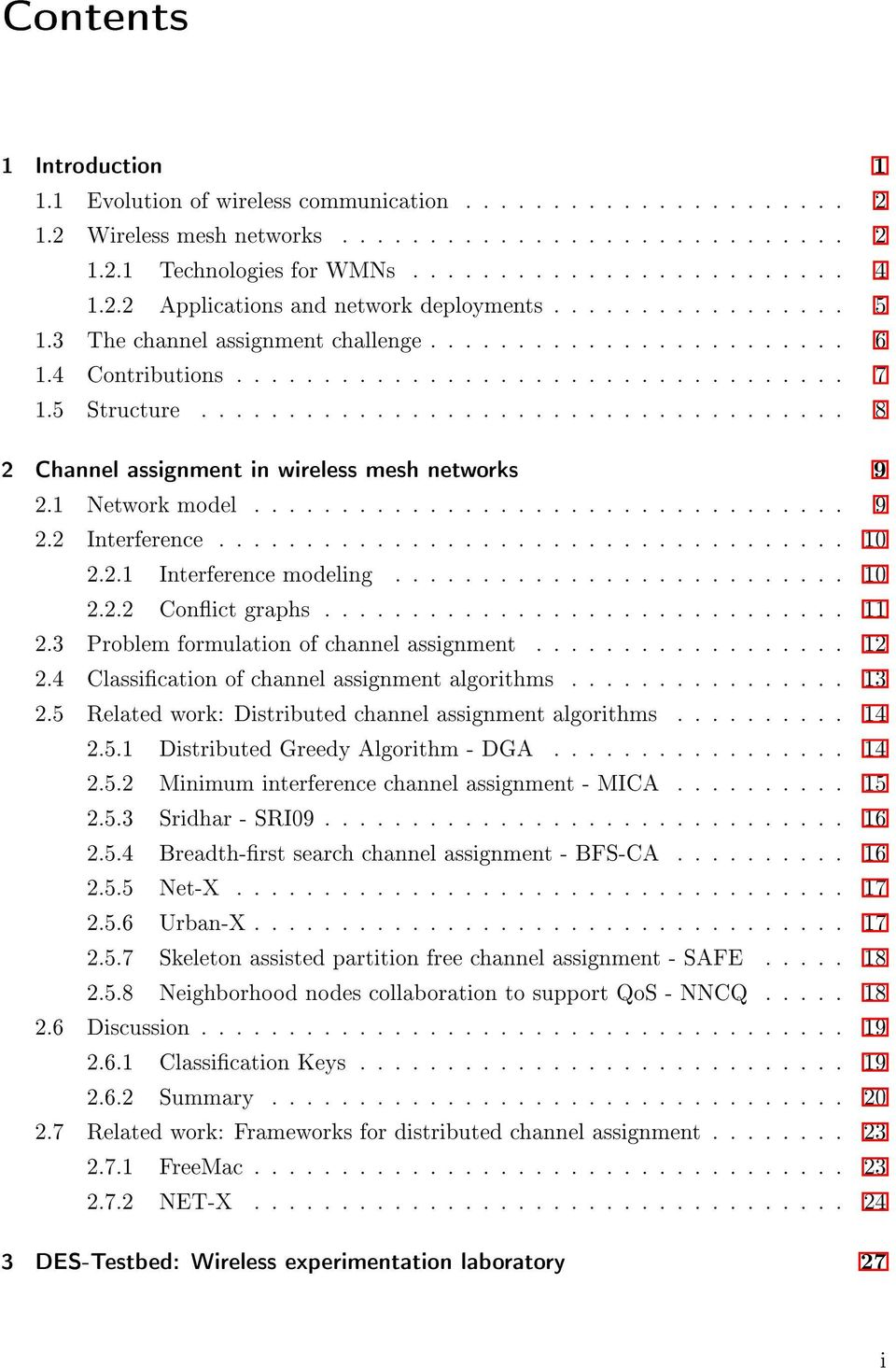 .................................... 8 2 Channel assignment in wireless mesh networks 9 2.1 Network model.................................. 9 2.2 Interference.................................... 10 2.