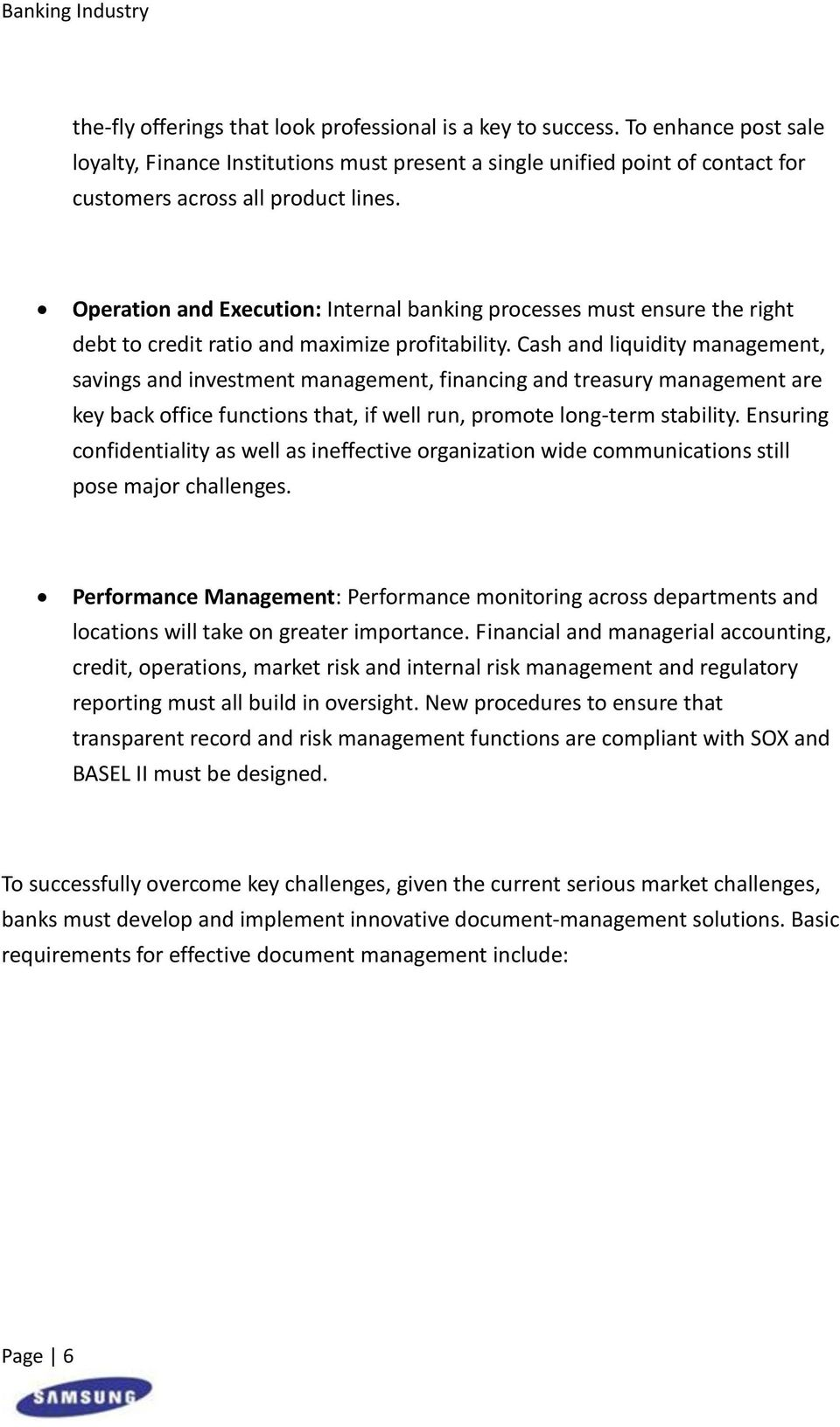Cash and liquidity management, savings and investment management, financing and treasury management are key back office functions that, if well run, promote long-term stability.