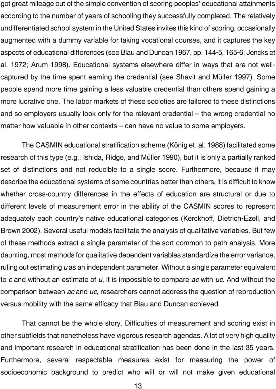 aspects of educational differences (see Blau and Duncan 1967, pp. 144-5, 165-6; Jencks et al. 1972; Arum 1998).
