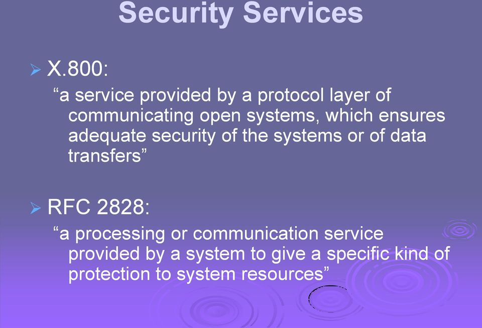 systems, which ensures adequate security of the systems or of data
