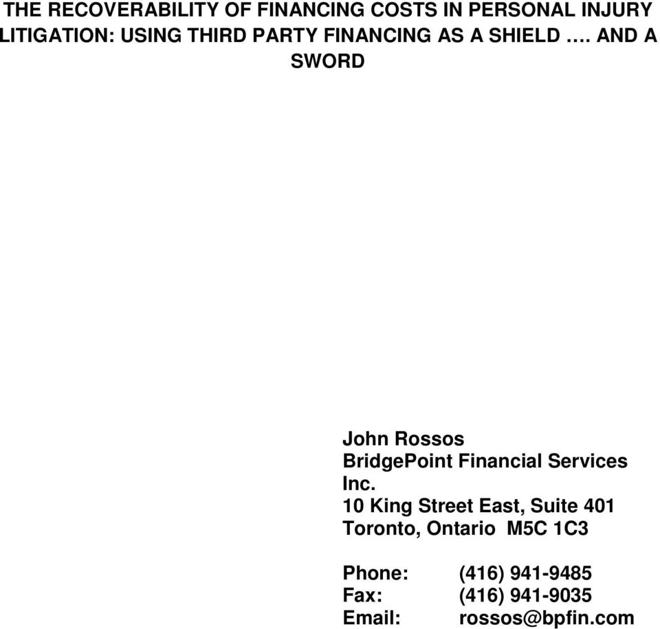 AND A SWORD John Rossos BridgePoint Financial Services Inc.