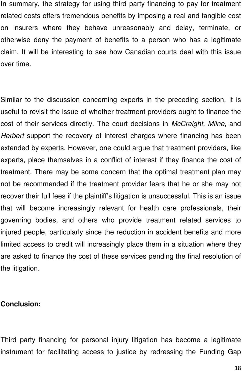 Similar to the discussion concerning experts in the preceding section, it is useful to revisit the issue of whether treatment providers ought to finance the cost of their services directly.