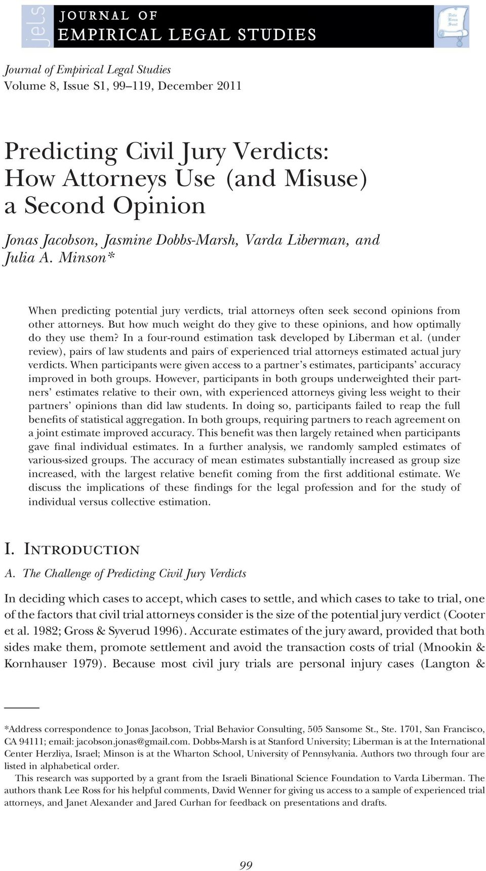 But how much weight do they give to these opinions, and how optimally do they use them? In a four-round estimation task developed by Liberman et al.