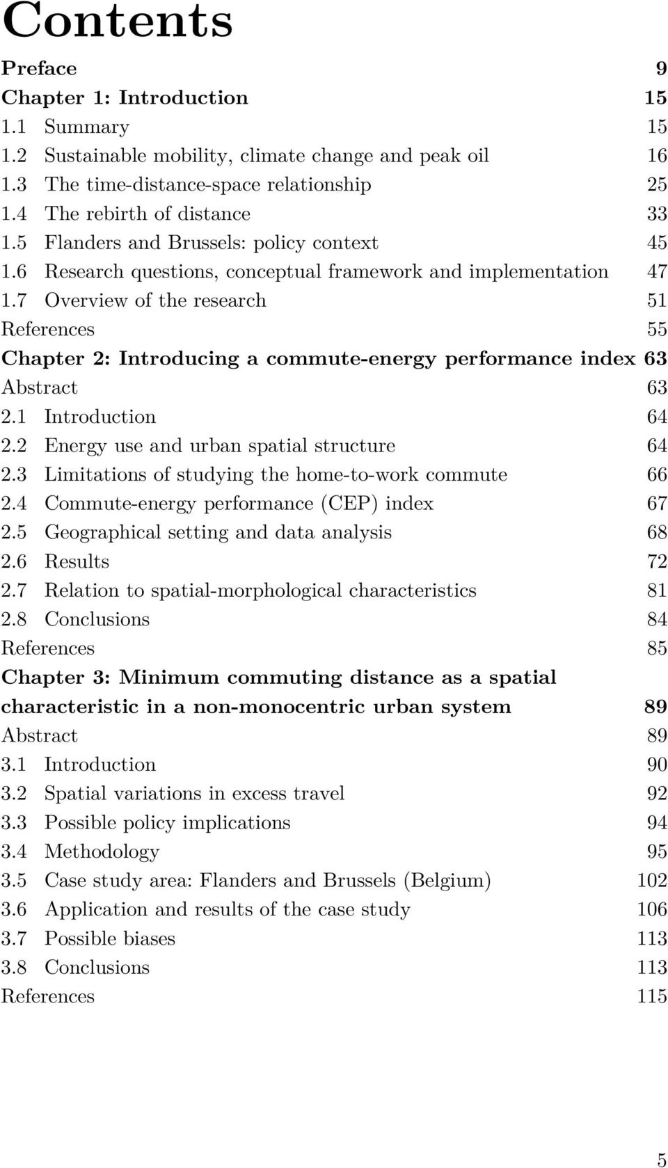 7 Overview of the research 51 References 55 Chapter 2: Introducing a commute-energy performance index 63 Abstract 63 2.1 Introduction 64 2.2 Energy use and urban spatial structure 64 2.