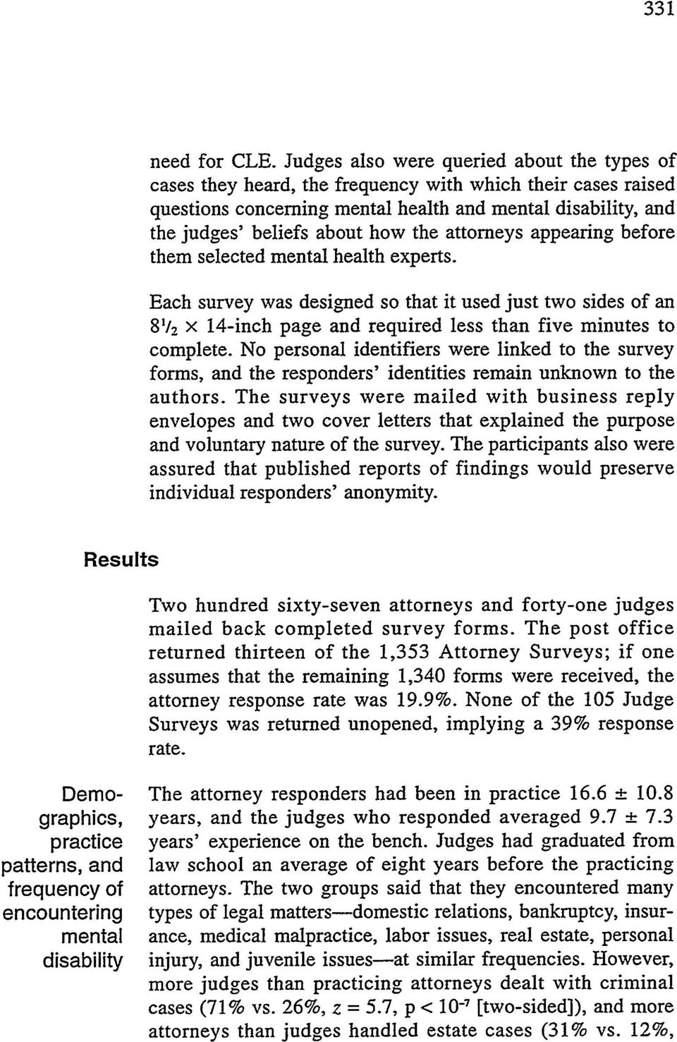 the attorneys appearing before them selected mental health experts. Each survey was designed so that it used just two sides of an 81/2 x 14-inch page and required less than five minutes to complete.
