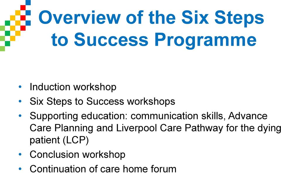 skills, Advance Care Planning and Liverpool Care Pathway for the