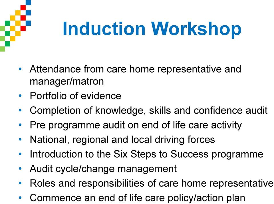 National, regional and local driving forces Introduction to the Six Steps to Success programme Audit