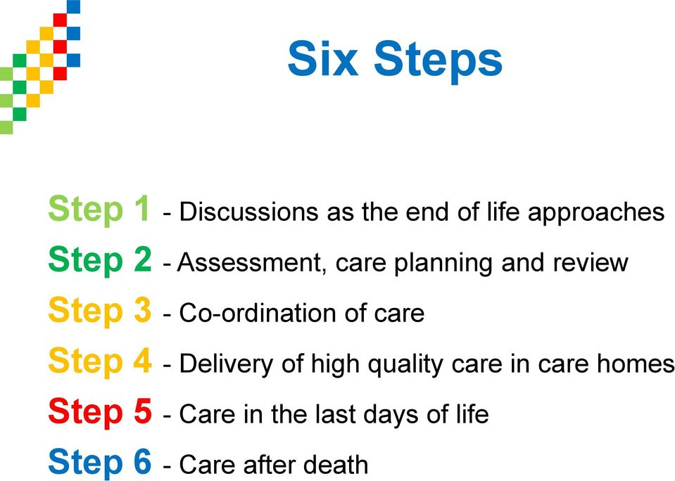 Co-ordination of care Step 4 - Delivery of high quality care in