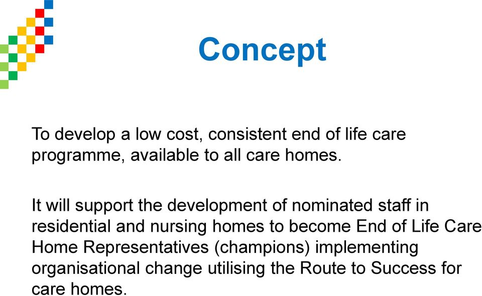 It will support the development of nominated staff in residential and nursing