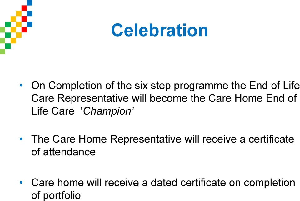 Champion The Care Home Representative will receive a certificate of