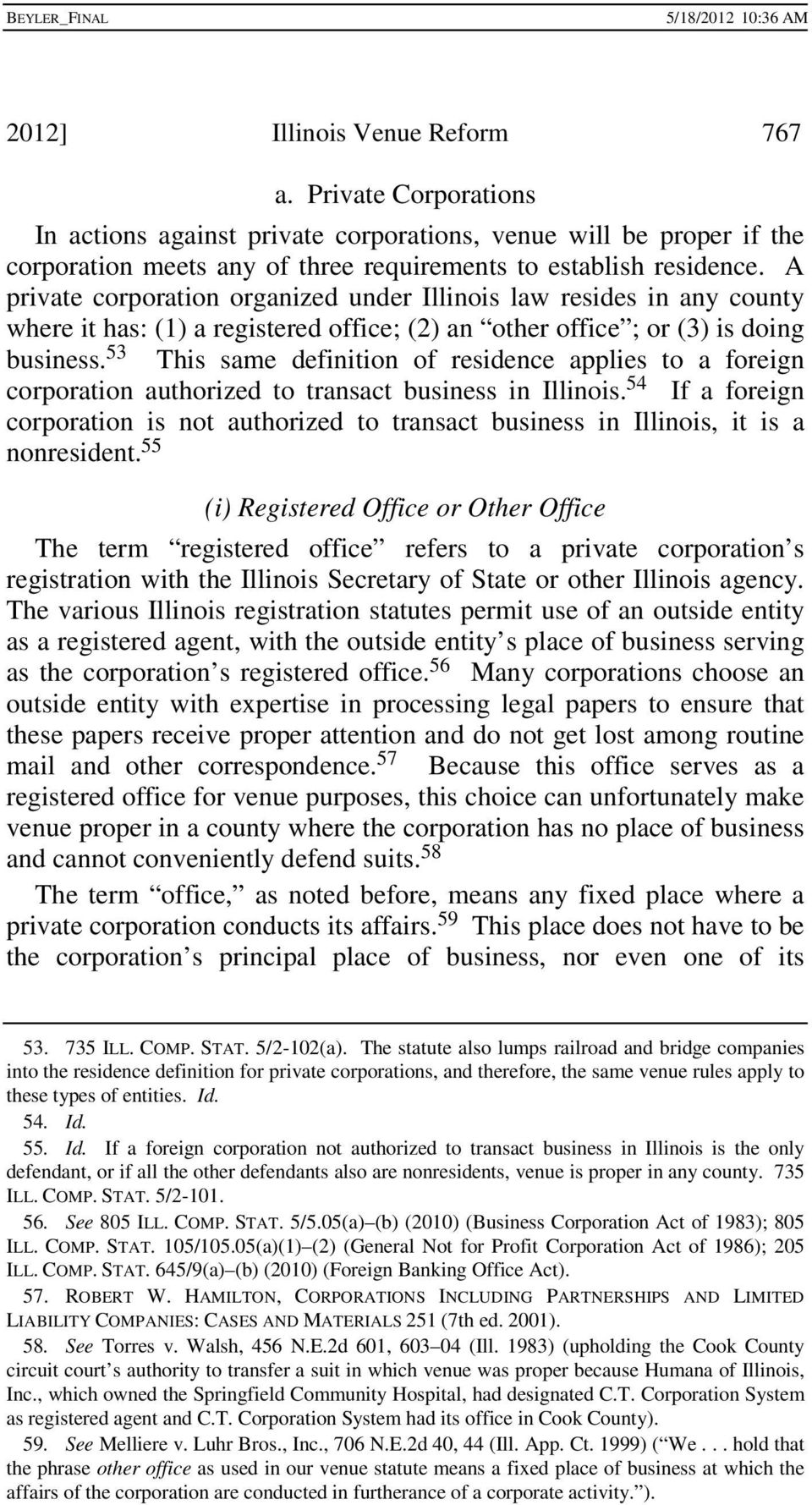 53 This same definition of residence applies to a foreign corporation authorized to transact business in Illinois.