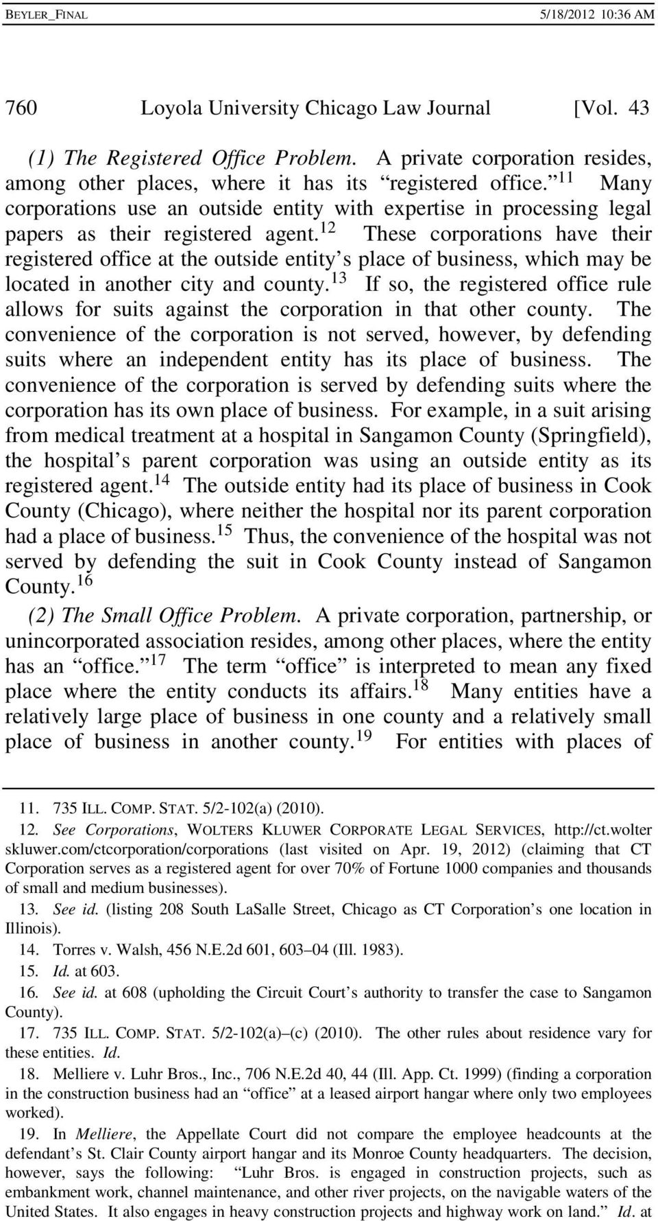 12 These corporations have their registered office at the outside entity s place of business, which may be located in another city and county.