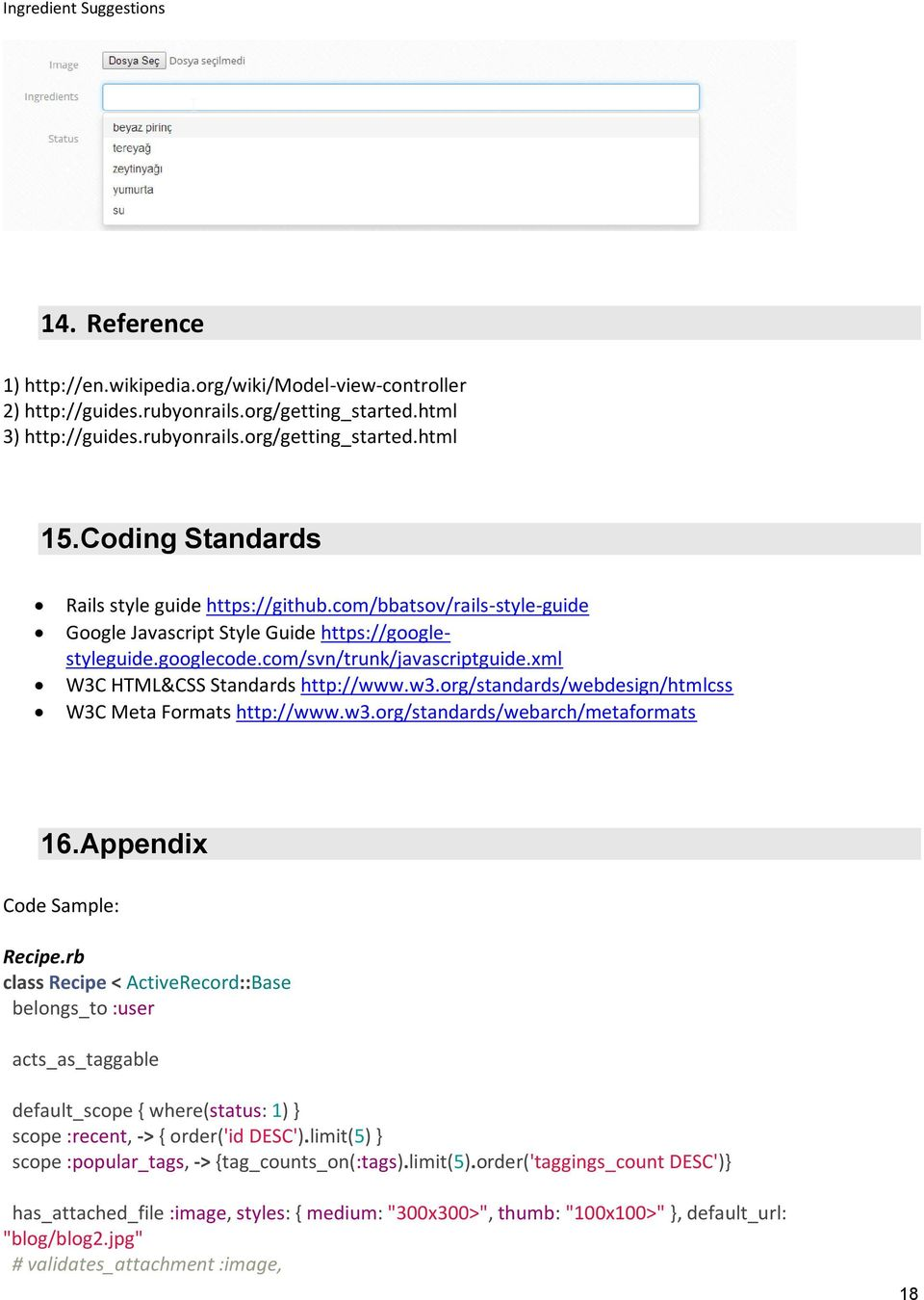 xml W3C HTML&CSS Standards http://www.w3.org/standards/webdesign/htmlcss W3C Meta Formats http://www.w3.org/standards/webarch/metaformats 16. Appix Code Sample: Recipe.