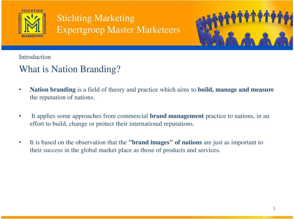 It applies some approaches from commercial brand management practice to nations, in an effort to build, change or