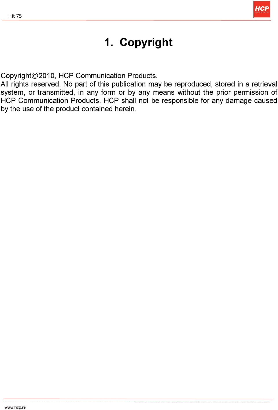 transmitted, in any form or by any means without the prior permission of HCP