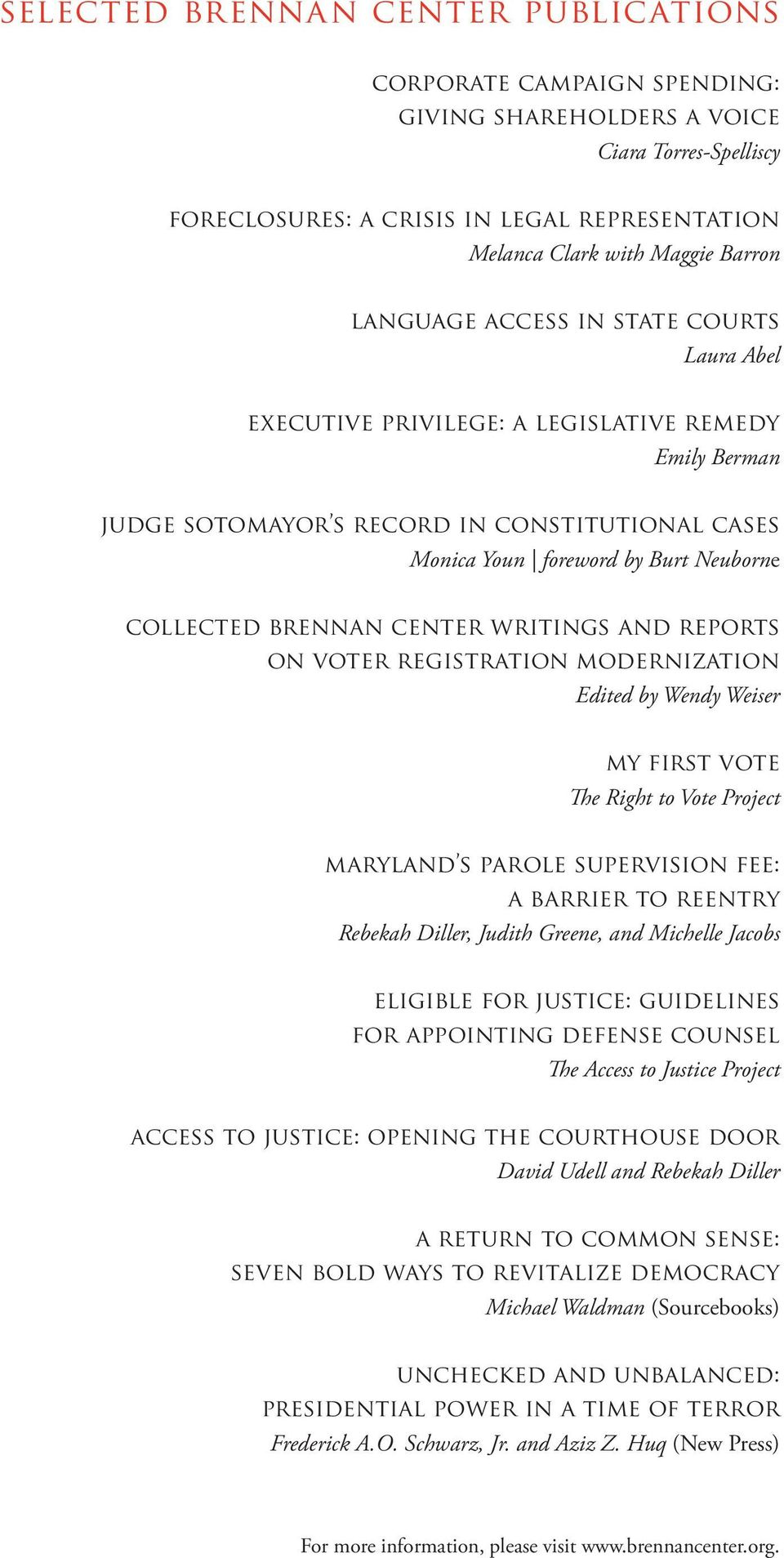 brennan center writings and reports on voter registration modernization Edited by Wendy Weiser my first vote The Right to Vote Project maryland s parole supervision fee: a barrier to reentry Rebekah