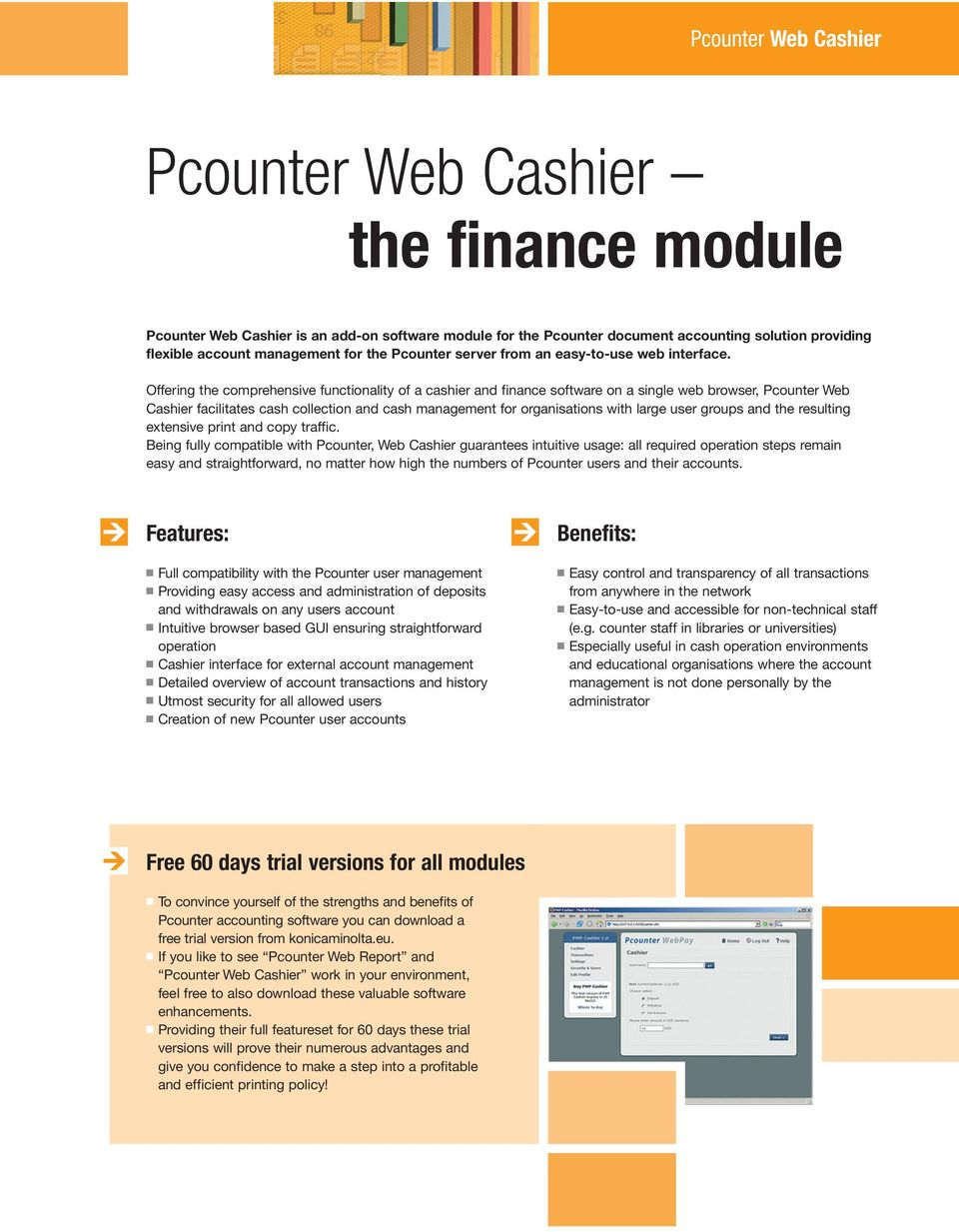 Offering the comprehensive functionality of a cashier and finance software on a single web browser, Pcounter Web Cashier facilitates cash collection and cash management for organisations with large